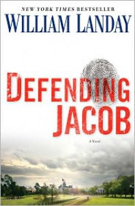 Defending Jacob - William Landay