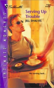 Serving Up Trouble - Jill Shalvis
