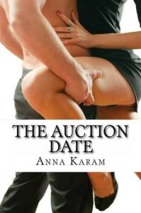 The Auction Date - Anna Karam