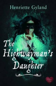 The Highwayman's Daughter - Henriette Gyland