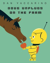 Doug Unplugs on the Farm - Dan Yaccarino
