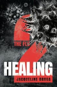 The Flu 2: Healing - Jacqueline Druga