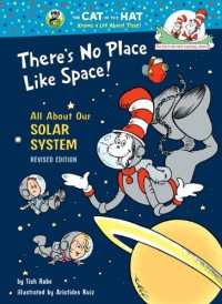 There's No Place Like Space: All About Our Solar System - Tish Rabe, Aristides Ruiz