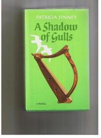 A Shadow of Gulls  - Patricia Finney