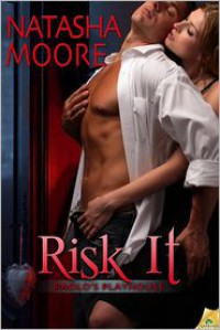 Risk It - Natasha Moore