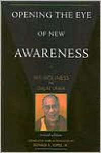 Opening the eye of new Awareness - Dalai Lama