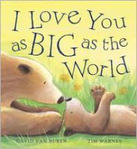 I Love You as Big as the World - David Van Buren, Tim Warnes