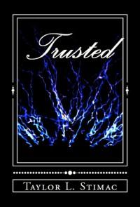 Trusted - Taylor L. Stimac