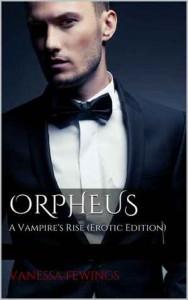 ORPHEUS: A Vampire's Rise - Vanessa Fewings