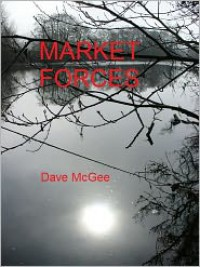 Market Forces - Dave McGee