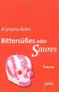 Bittersüßes oder Saures - Krystyna Kuhn