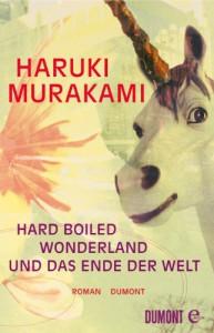 Hard-boiled Wonderland und Das Ende der Welt: Roman (German Edition) - Haruki Murakami, Annelie Ortsmanns