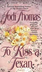 To Kiss a Texan - Jodi Thomas