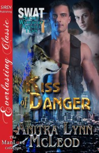 Kiss of Danger (SWAT—Secret Werewolf Assault Team #1)  -  Anitra Lynn McLeod
