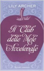 Il club delle mele avvelenate - Lily Archer, M.C. Scotto di Santillo