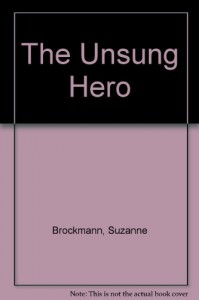 The Unsung Hero (Troubleshooters, Book 1) - Suzanne Brockmann