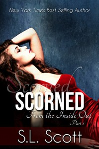 Scorned (From the Inside Out Book 1) - S. L. Scott