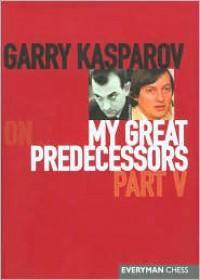 Garry Kasparov on My Great Predecessors, Part 5 - Garry Kasparov