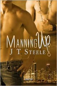 Manning Up - J. T. Steele