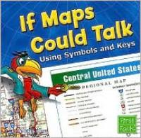 If Maps Could Talk - Erika L. Shores