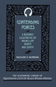 Contending Forces: A Romance Illustrative of Negro Life North and South (Schomburg Library of Nineteenth-Century Black Women Writers) - Pauline E. Hopkins, Richard Yarborough