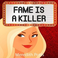 Fame Is A Killer - Meredith Potts