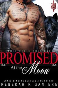 Promised at the Moon - Rebekah R. Ganiere