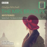 The Mrs Bradley Mysteries (Classic Radio Crime) - Mary Winbush, Gladys Mitchell, Leslie Phillips, Full Cast