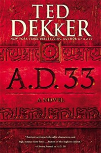 A.D. 33: A Novel - Ted Dekker