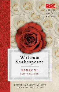 Henry VI, Parts I, II and III - Jonathan Bate, Eric Rasmussen, William Shakespeare