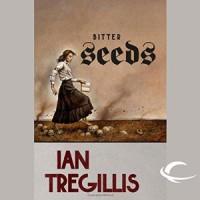 Bitter Seeds - Ian Tregillis, Kevin Pariseau