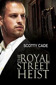 The Royal Street Heist - Scotty Cade