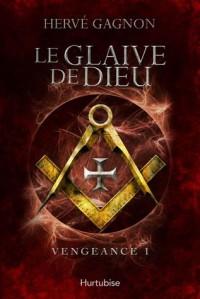 Le Glaive de Dieu - Hervé Gagnon