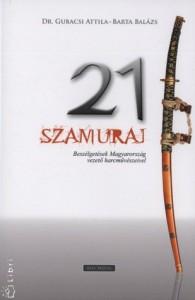 21 szamuráj - Gubacsi Attila, Barta Balázs
