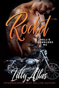 Rocket (Hell's Handlers MC #5) - Lilly Atlas