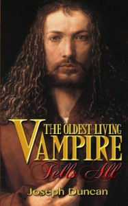 The Oldest Living Vampire Tells All (The Oldest Living Vampire Saga) (Volume 1) - Joseph Duncan