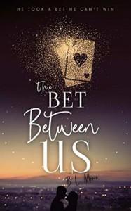 The Bet Between Us - Brandon Moore, B.L. Moore
