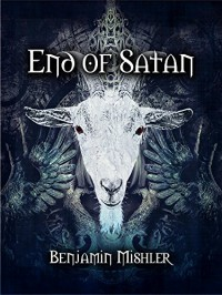 End of Satan - Benjamin Mishler