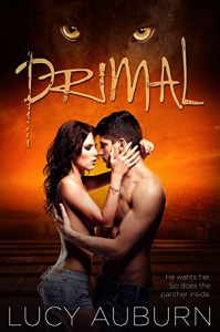 Primal: A Bad Boy Shifter Paranormal Romance (Wild Heart Chronicles Book 1) - Lucy Auburn