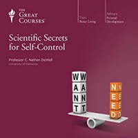 Scientific Secrets for Self-Control - Professor C. Nathan DeWall