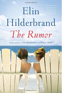 The Rumor: A Novel - Elin Hilderbrand