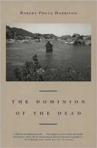 The Dominion of the Dead - Robert Pogue Harrison