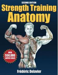 Strength Training Anatomy - Frédéric Delavier