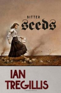 Bitter Seeds - Ian Tregillis