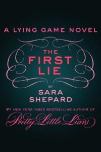 The First Lie: A Lying Game Novella - Sara Shepard