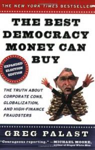 The Best Democracy Money Can Buy - Greg Palast, Al Franken, Janeane Garofalo