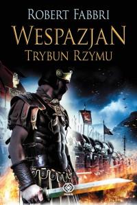 Wespazjan, trybun Rzymu - Robert Fabbri