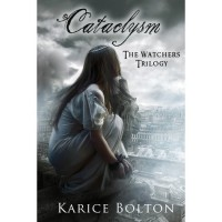 Cataclysm (The Watchers Trilogy, #3) - Karice Bolton