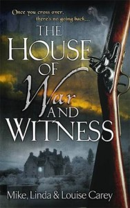 The House of War and Witness - Mike Carey, Linda Carey, Louise Carey
