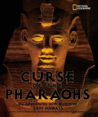 The Curse of the Pharaohs: My Adventures with Mummies - Zahi A. Hawass